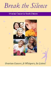 Ovarian Cancer in South Dakota: Break the Silence. Ovarian Cancer... It Whispers, So Listen!